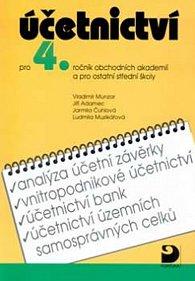 Účetnictví pro 4. ročník obchodních akademií a pro ostatní střední školy