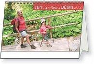 Kalendář stolní  2012 - Tipy na výlety s dětmi, 23,1 x 14,5 cm