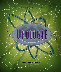 Ufologie. Kompletní příručka mladého ufologa