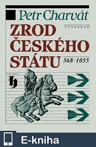 Zrod českého státu (E-KNIHA)