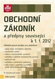 Obchodní zákoník a předpisy související k 1. 1. 2012