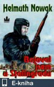 Bojoval jsem u Stalingradu (E-KNIHA)