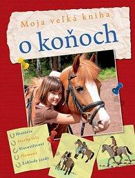 Moja veľká kniha o koňoch