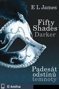 Fifty Shades Darker Padesát odstínů temnoty (E-KNIHA)