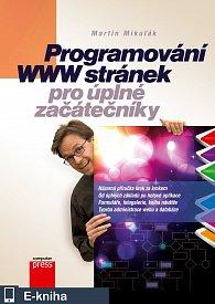 Programování WWW stránek pro úplné začátečníky (E-KNIHA)