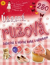 Úžasná ružová zábavná a náučná kniha s nálepkami