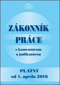 Zákonník práce s komentárom a judikatúrou po novele platný od 1. apríla 2016
