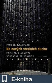 Na nových stezkách ducha / Přehled a analýza současné religiozity (E-KNIHA)