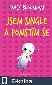 Jsem single a pomstím se (E-KNIHA)