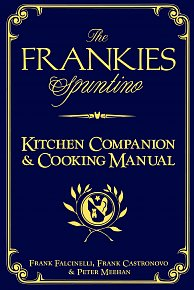 The Frankies Spuntino Kitchen Companion and Cooking Manual