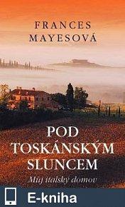 Pod toskánským sluncem (E-KNIHA)
