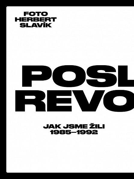 Náhled Poslední revoluce: Jak jsme žili (1985-1992)