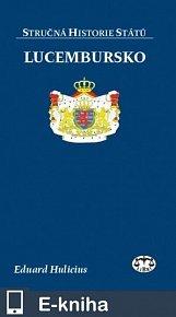 Lucembursko - Stručná historie států (E-KNIHA)