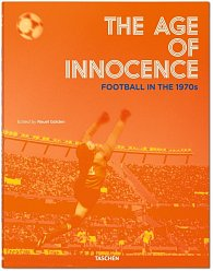 The Age of Innocence Football in the 1970s