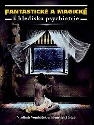 Fantastické a magické z hlediska psychiatrie - 2. vydání