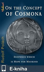 On the Concept of Cosmona, Existence which is Hope for Mankind (E-KNIHA)