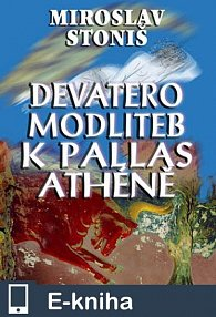 Devatero modliteb k Pallas Athéně (E-KNIHA)
