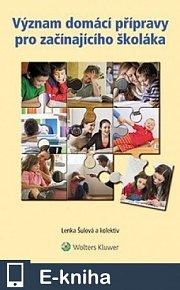 Význam domácí přípravy pro začínajícího školáka (E-KNIHA)