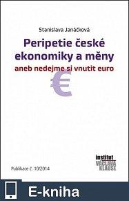 Peripetie české ekonomiky a měny aneb nedejme si vnutit euro (E-KNIHA)
