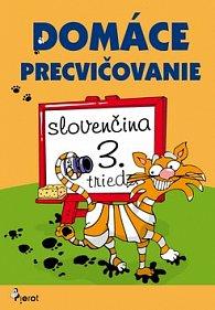 Domáce precvičovanie slovenčina 3. trieda