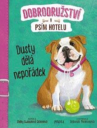 Dobrodružství v psím hotelu 3: Dusty dělá nepořádek