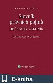 Slovník právních pojmů. Občanský zákoník (E-KNIHA)