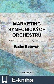 Marketing symfonických orchestrů. Publikum a veřejnost moravských filharmonií (E-KNIHA)