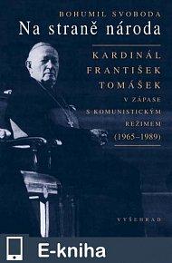 Na straně národa / Kardinál František Tomášek v zápase s komunistickým režimem (E-KNIHA)