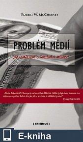 Problém médií. Jak uvažovat o dnešních médiích. (E-KNIHA)