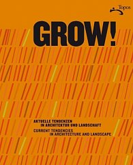 GROW! Current Tendencies in Architectur and Landscape |  GROW! Aktuelle Tendenzen in Architektur und Landschaft