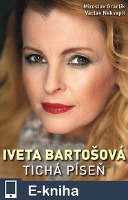 Iveta Bartošová: tichá píseň (E-KNIHA)