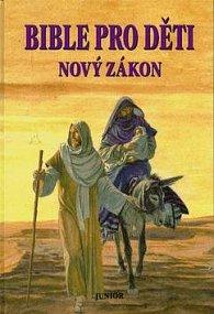 Bible pro děti Nový zákon