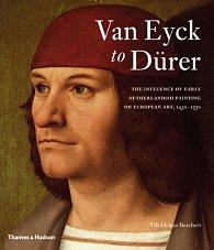 Van Eyck to Dürer: The Influence of Early Netherlandish Painting on European Art, 1430-1530