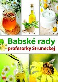 Babské rady profesorky Struneckej