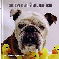 Se psy není život pod psa