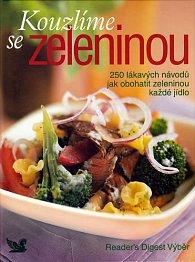Kouzlíme se zeleninou -- 250 lákavých návodů jak obohatit zeleninou každé kídlo