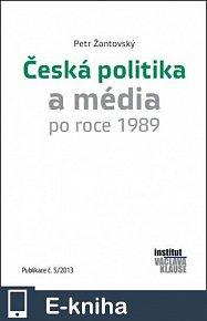 Česká politika a média po roce 1989 (E-KNIHA)