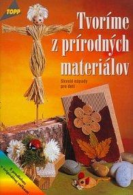 Tvoríme z prírodných materiálov