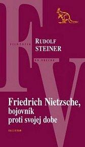 Friedrich Nietzsche, bojovník proti svojej dobe