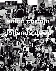 Anton Corbijn – Hollands Deep: A Retrospective