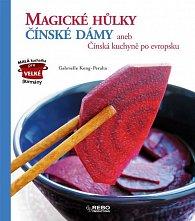 Magické hůlky čínské dámy aneb Čínská kuchyně po evropsku