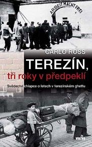 Terezín, tři roky v předpeklí
