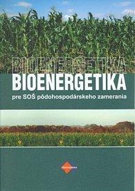 Bioenergetika pre SOŠ pôdohospodárskeho zamerania