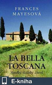 La bella Toscana (E-KNIHA)