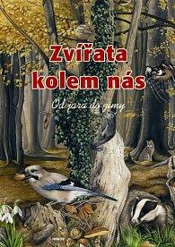 Zvířata kolem nás - Od jara do zimy