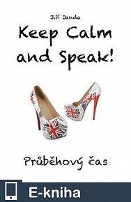 Keep Calm and Speak! Průběhový čas (E-KNIHA)