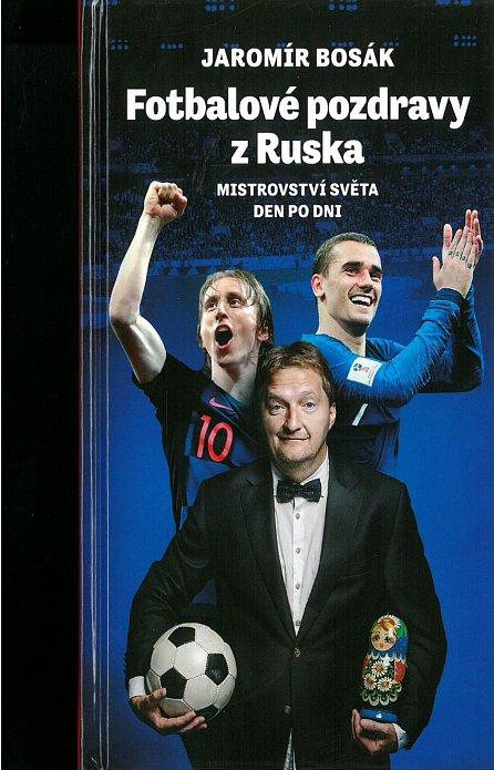 Náhled Fotbalové pozdravy z Ruska: Mistrovství světa den po dni