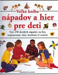 Veľká kniha nápadov a hier pre deti