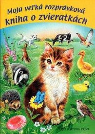 Moja veľká rozprávková kniha o zvieratkách