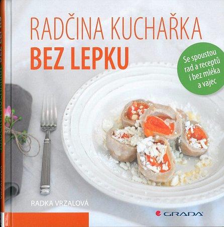 Náhled Radčina kuchařka bez lepku - Se spoustou rad a receptů i bez mléka a vajec